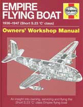 Empire Flying Boat - 1936-1947 (Short S.23 'C' Class): Owners' Workshop Manual