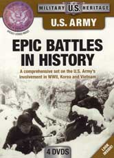 DVD: Military Heritage: U.S. Army - Epics Battles in History: A comprehensive set on the U.S. Army's involvement in WWII, Korea and Vietnam