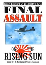 Final Assault on the Rising Sun - Combat Diaries of B-29 Air Crews Over Japan