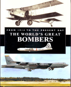 From 1914 To The Present Day: The World's Great Bombers