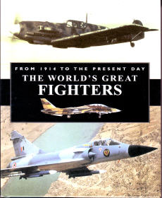 From 1914 To The Present Day The World's Great Fighters