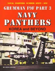 Naval Fighters Number Sixty-One: Grumman F9F Part 3 - Navy Panthers: Korea and Beyond