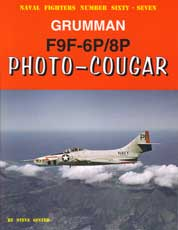 Naval Fighters Number Sixty-Seven: Grumman F9F-6P/8P Photo-Cougar