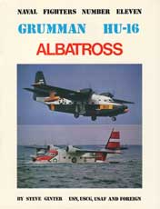 Naval Fighters Number Eleven: Grumman HU-16 Albatross USN, USCG, USAF and Foreign