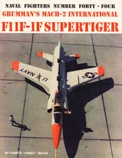 Naval Fighters Number Forty-Four: Grumman's Mach-2 International F11F-1F Supertiger