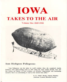 Iowa Takes To The Air, Vol. 1, 1845-1918