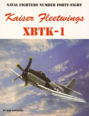 Naval Fighters Number Forty-Eight: Kaiser Fleetwings XBTK-1