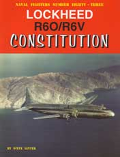 Naval Fighters Number Eight-Three: Lockheed R6O/R6V Constitution