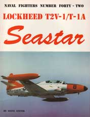 Naval Fighters Number Forty-Two: Lockheed T2V-1/T-1A Seastar