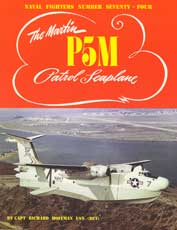 Naval Fighters Number Seventy-Four: The Martin P5M Control Seaplane