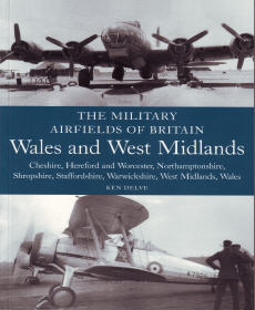 The Military Airfields of Britain Wales and West Midlands