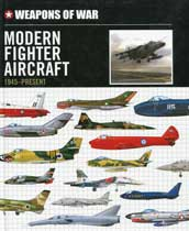 Weapons of War: Modern Fighter Aircraft 1945-Present
