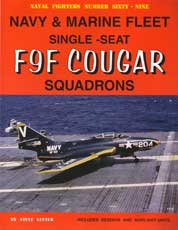 Naval Fighters Number Sixty-Nine: Navy and Marine Fleet Single-Seat F9F Cougar Squadrons