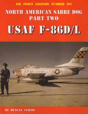 Air Force Legends Number 207: North American Sabre Dog Part Two - USAF F-86D-L