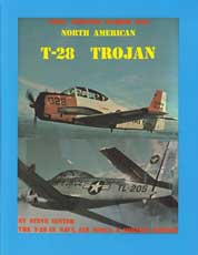 Naval Fighters Number Five: North American T-28 Trojan - The T-28 in Navy, Air Force, and Foreign Service