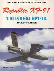 Air Force Legends Number 210: Republic X7-91 Thunderceptor Rocket FIghter