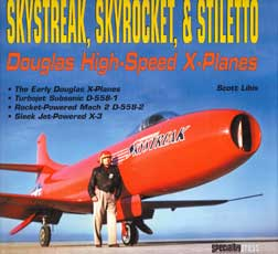 SKYSTREAK, SKYROCKET, & STILETTO: DOUGLAS HIGH-SPEED X PLANES