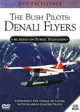 DVD: The Bush Pilots: Denali Flyers - Experience the Thrill of Flying with Alaska's Glacier Pilots