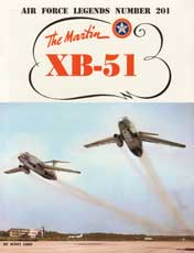 Air Force Legends Number 201: The Martin XB-51