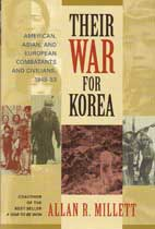 Their War for Korea - American, Asian, and European Combatants and Civilians, 1945-53