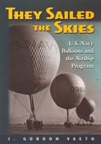 They Sailed the Skies: U.S.Navy Balloons and the Airship Program