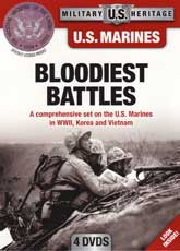 DVD: Military Heritage: U.S. Marine Bloodiest Battles - A comprehensive set on the U.S. Marines in WWII, Korea and Vietname