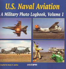 U.S. NAVAL AVIATION: A Military Photo Logbook, Volume 1