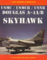 Naval Fighters Number Fifty: USMC/USMCR/USNR Douglas A-4A/B Skyhawk