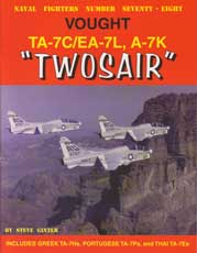 Naval Fighters Number Seventy-Eight: Vought TA-7C/EA-7L, A-7K 'Twosair'