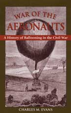 War of the Aeronauts: A History of Ballooning in the Civil War