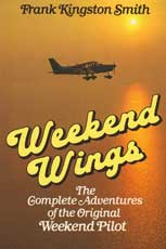 Weekend Wings: The Complete Adventures of the Original Weekend Pilot