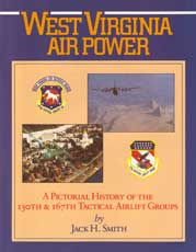 West Virginia Air Power: A Pictorial History of the 130th & 167th Tactical Airlift Groups