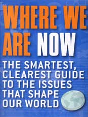 Where We Are Now - The Smartest, Clearest, Guide to the Issues That Shape Our World