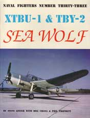 Naval Fighters Number Thrity-Three: XTBU-1 and TBY-2 Seawolf
